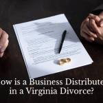 How is a Business Distributed in a Virginia Divorce?