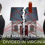 Photo: How is Property Divided During a Virginia Divorce?